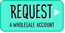 Request a wholesale account.